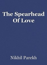 The Spearhead Of Love