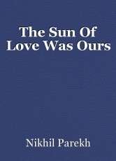 The Sun Of Love Was Ours