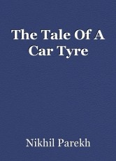 The Tale Of A Car Tyre
