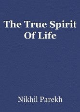 The True Spirit Of Life