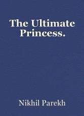 The Ultimate Princess.