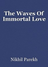 The Waves Of Immortal Love