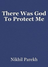 There Was God To Protect Me