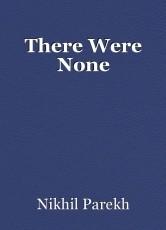 There Were None
