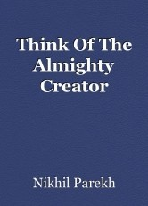 Think Of The Almighty Creator