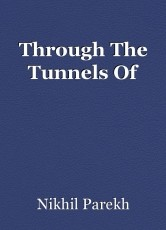 Through The Tunnels Of