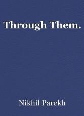 Through Them.