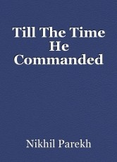 Till The Time He Commanded