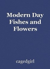 Modern Day Fishes and Flowers