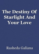 The Destiny Of Starlight And Your Love