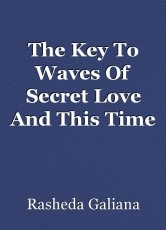 The Key To Waves Of Secret Love And This Time