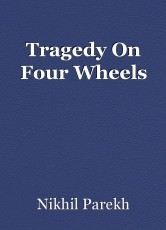 Tragedy On Four Wheels