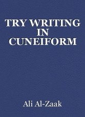 TRY WRITING IN CUNEIFORM