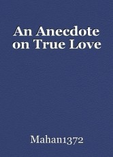 An Anecdote on True Love