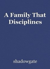A Family That Disciplines