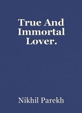 True And Immortal Lover.