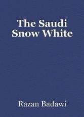 The Saudi Snow White