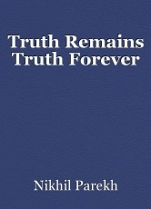 Truth Remains Truth Forever