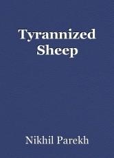 Tyrannized Sheep