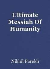 Ultimate Messiah Of Humanity