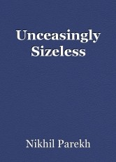 Unceasingly Sizeless