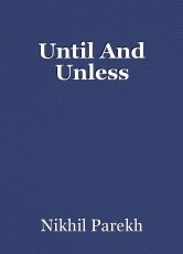Until And Unless