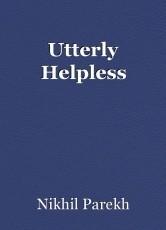 Utterly Helpless