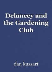 Delancey and the Gardening Club