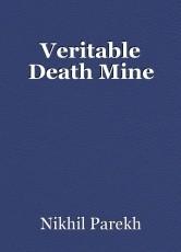 Veritable Death Mine