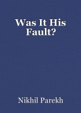 Was It His Fault?