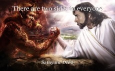 There are two sides to everyone