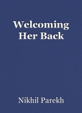 Welcoming Her Back