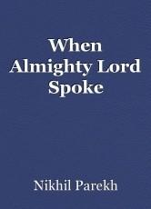When Almighty Lord Spoke
