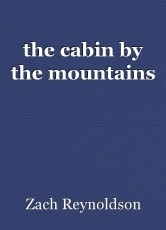 the cabin by the mountains