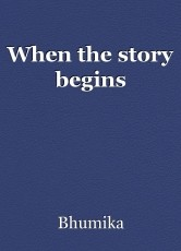 When the story begins