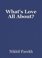 What's Love All About?