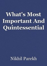 What's Most Important And Quintessential