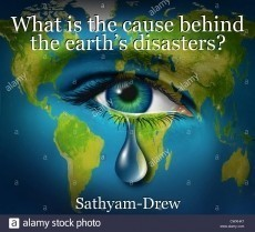 What is the cause behind the earth's disasters?