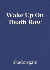 Wake Up On Death Row