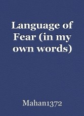 Language of Fear (in my own words)