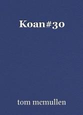 Koan#30