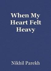 When My Heart Felt Heavy