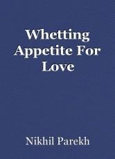 Whetting Appetite For Love