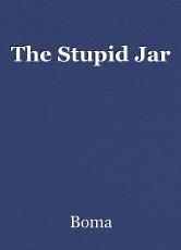 The Stupid Jar