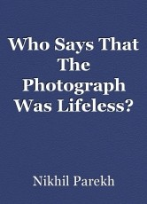Who Says That The Photograph Was Lifeless?
