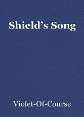 Shield's Song