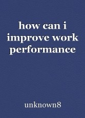 how can i improve work performance