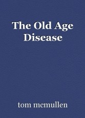 The Old Age Disease