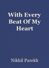 With Every Beat Of My Heart