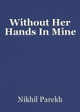 Without Her Hands In Mine